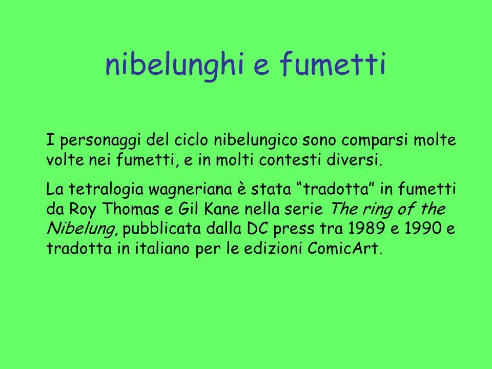 nibelunghi e fumetti I personaggi del ciclo nibelungico sono comparsi molte volte nei fumetti, e in molti contesti diversi.