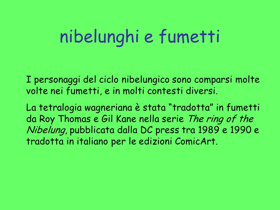 nibelunghi e fumettiI personaggi del ciclo nibelungico sono comparsi molte volte nei fumetti, e in molti contesti diversi.