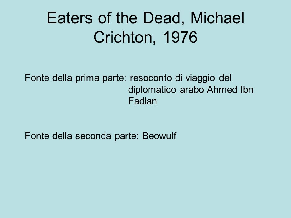 Eaters of the Dead, Michael Crichton, 1976