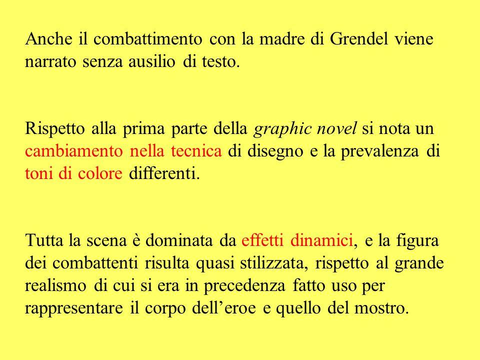 Anche il combattimento con la madre di Grendel viene narrato senza ausilio di testo.
