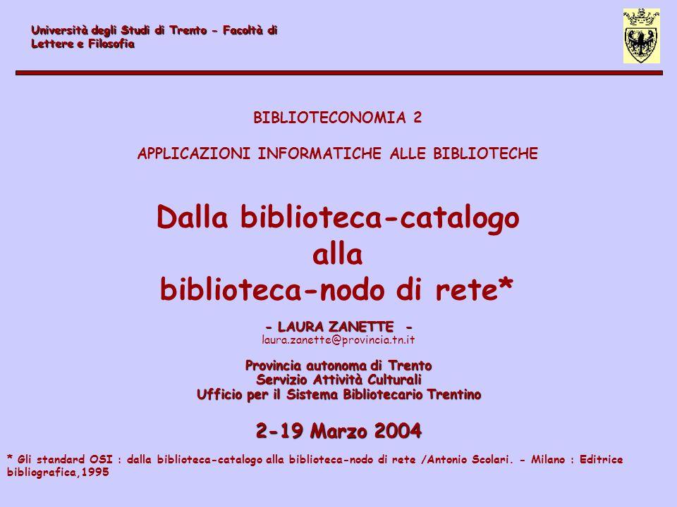 Dalla biblioteca-catalogo alla biblioteca-nodo di rete*