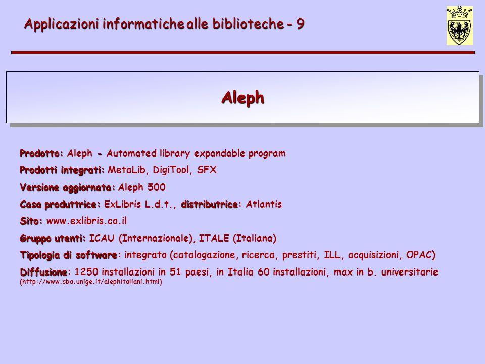 Aleph Applicazioni informatiche alle biblioteche - 9
