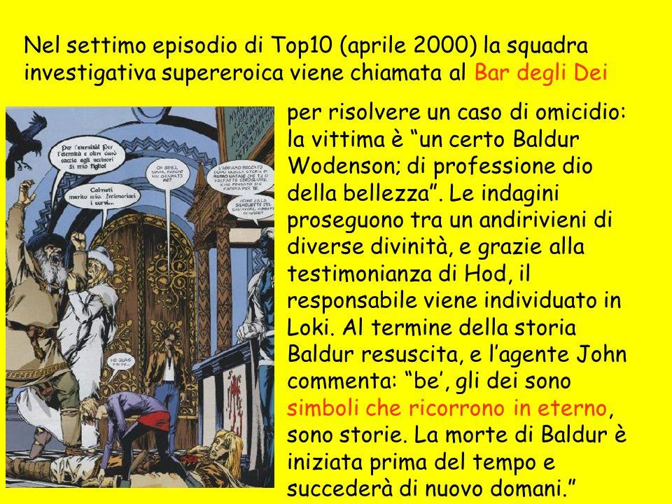 Nel settimo episodio di Top10 (aprile 2000) la squadra investigativa supereroica viene chiamata al Bar degli Dei