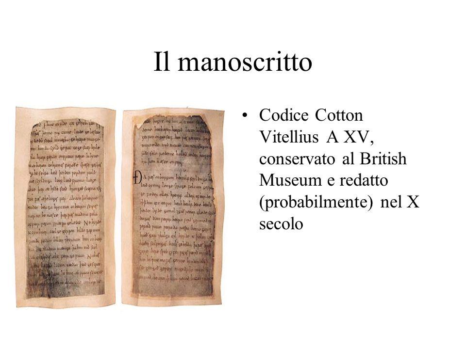 Il manoscrittoCodice Cotton Vitellius A XV, conservato al British Museum e redatto (probabilmente) nel X secolo.