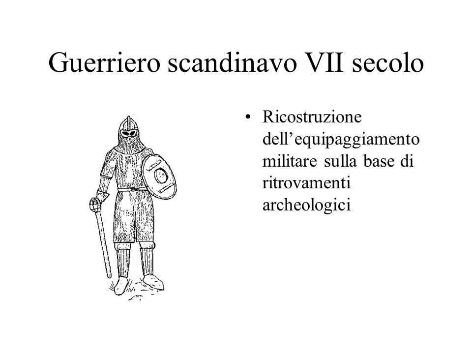 Guerriero scandinavo VII secolo