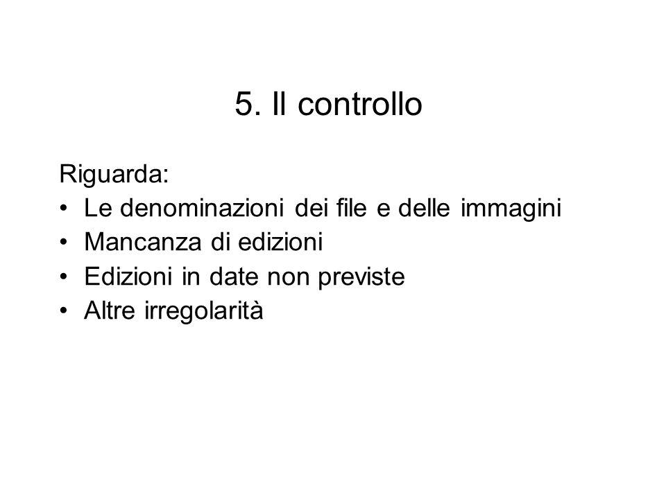 5. Il controllo Riguarda: Le denominazioni dei file e delle immagini