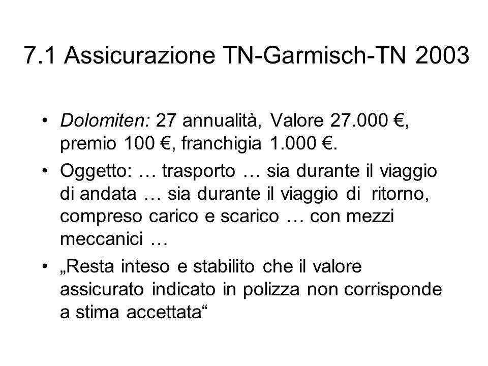 7.1 Assicurazione TN-Garmisch-TN 2003