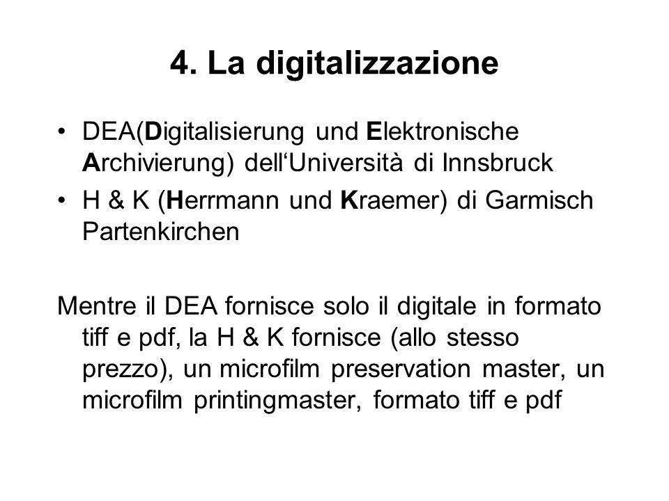 4. La digitalizzazione DEA(Digitalisierung und Elektronische Archivierung) dell'Università di Innsbruck.