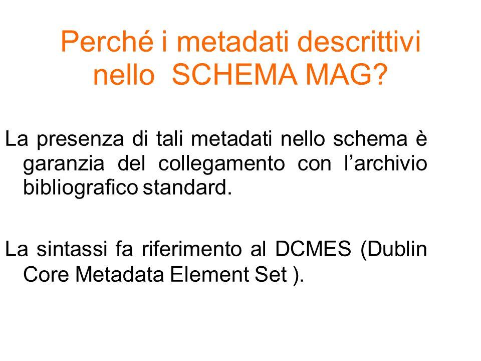 Perché i metadati descrittivi nello SCHEMA MAG