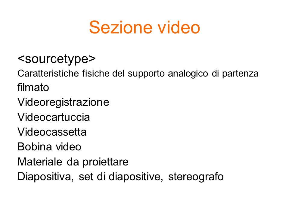 Sezione video <sourcetype> filmato Videoregistrazione