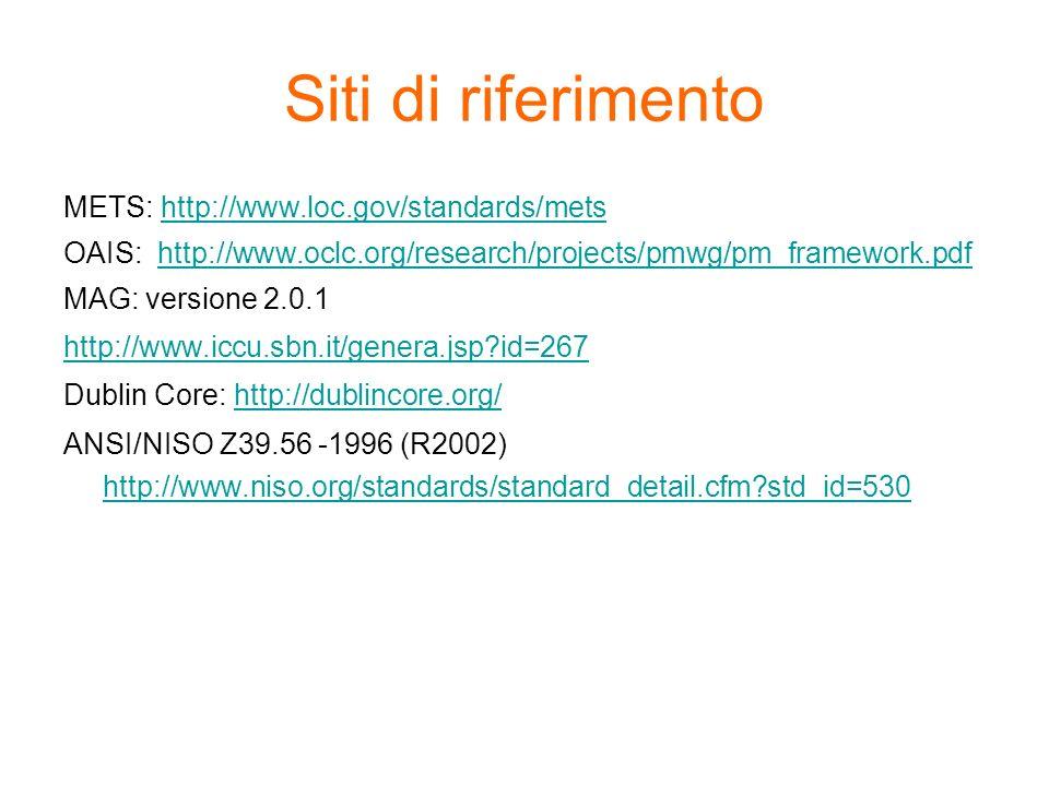 Siti di riferimento METS: http://www.loc.gov/standards/mets