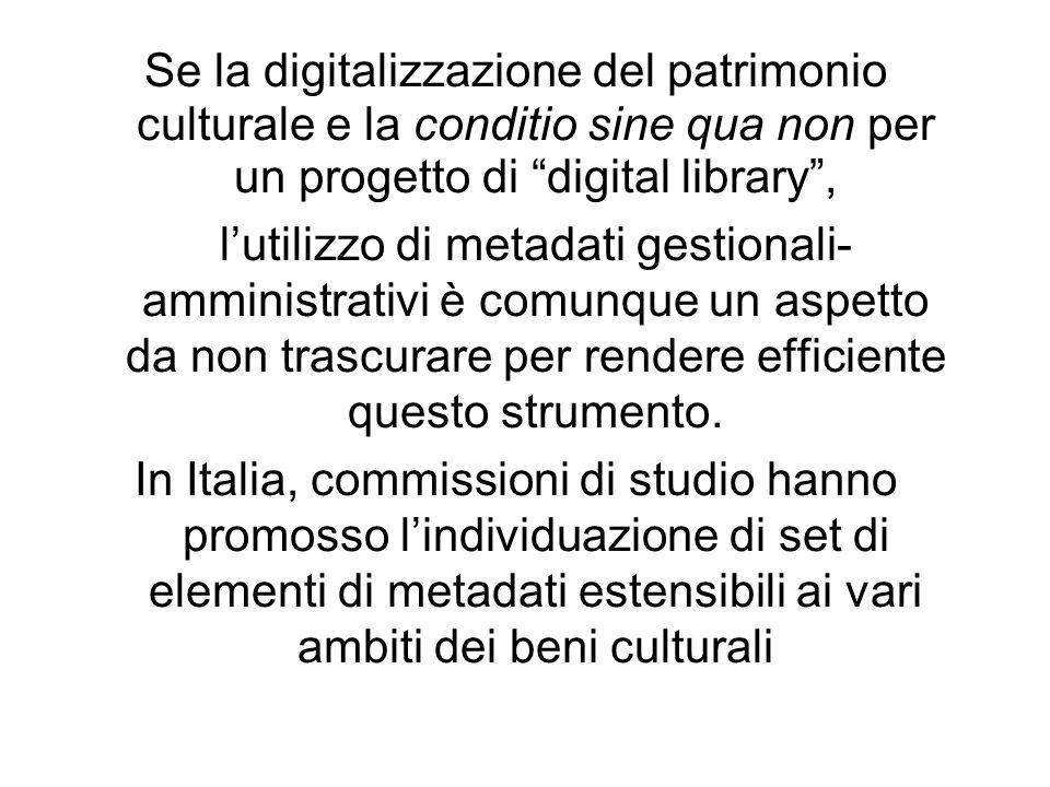 Se la digitalizzazione del patrimonio culturale e la conditio sine qua non per un progetto di digital library ,