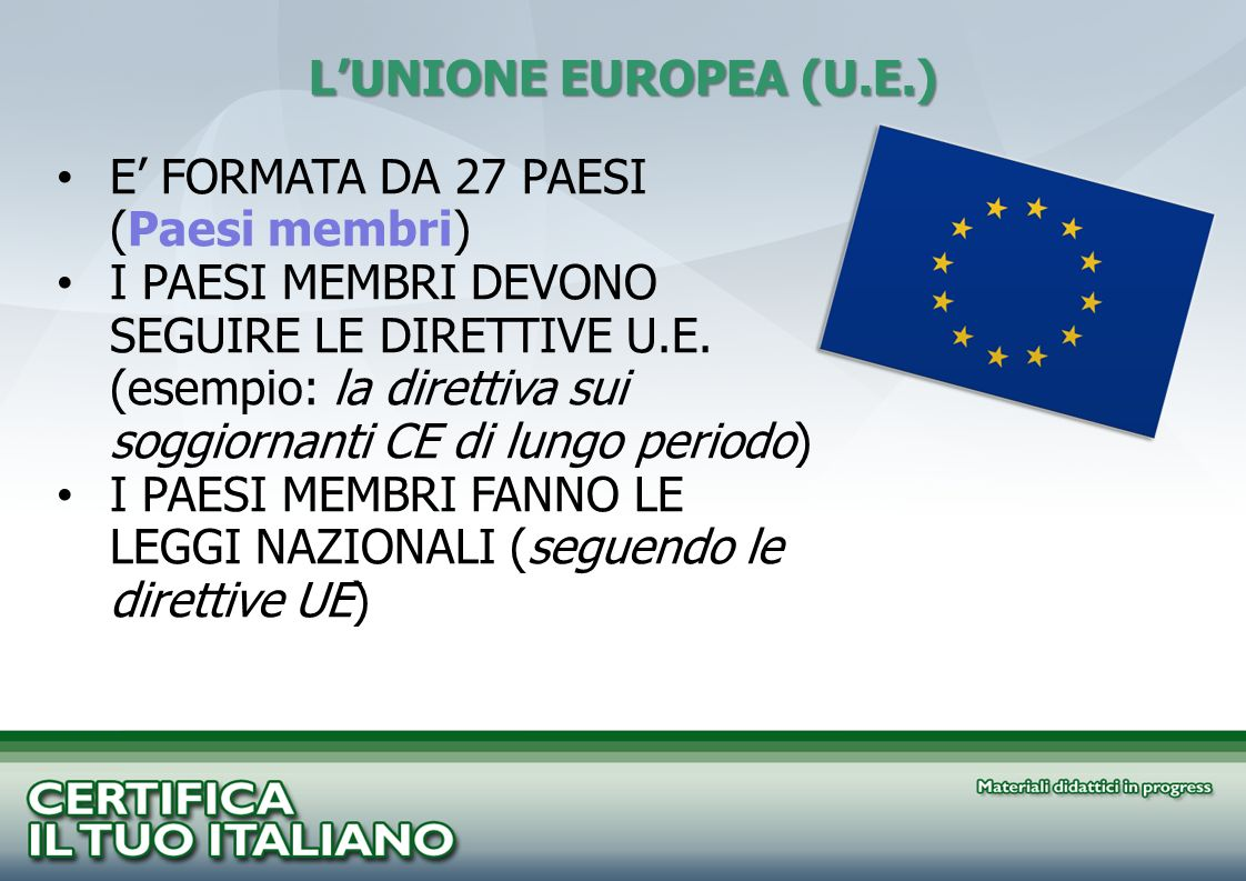 L'UNIONE EUROPEA (U.E.) E' FORMATA DA 27 PAESI (Paesi membri)