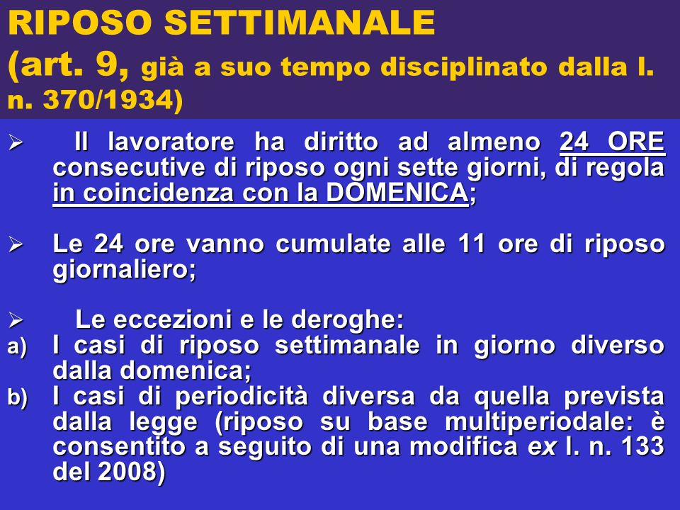 RIPOSO SETTIMANALE (art. 9, già a suo tempo disciplinato dalla l. n