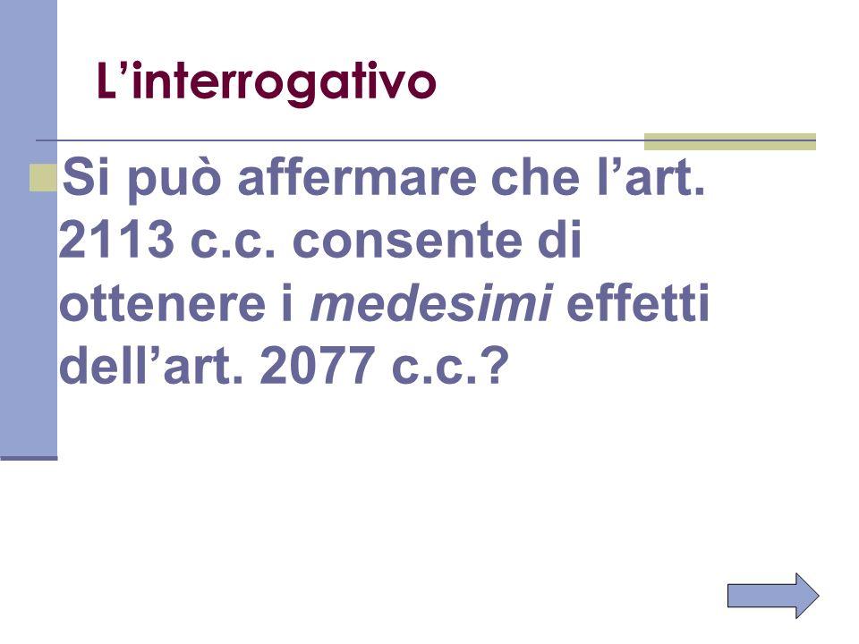 L'interrogativo Si può affermare che l'art. 2113 c.c.
