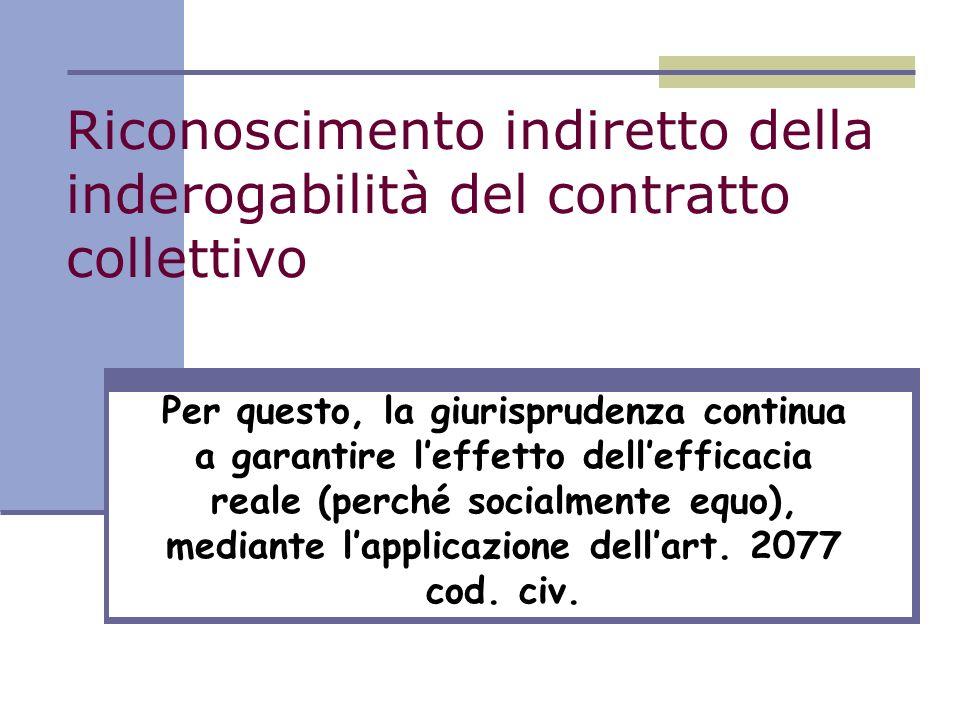 Riconoscimento indiretto della inderogabilità del contratto collettivo