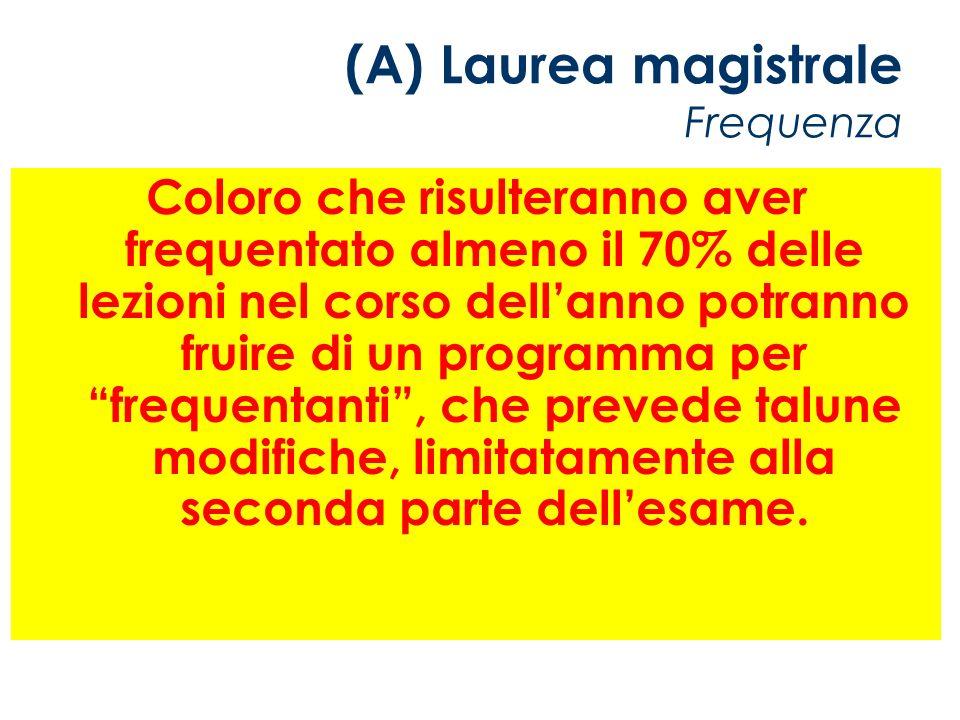 (A) Laurea magistrale Frequenza