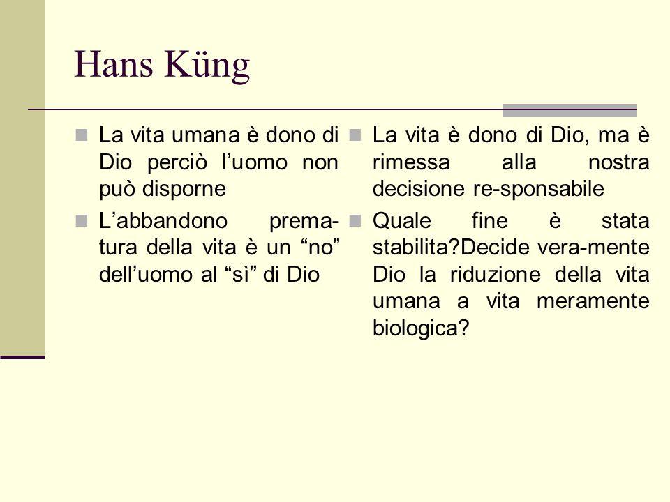 Hans Küng La vita umana è dono di Dio perciò l'uomo non può disporne