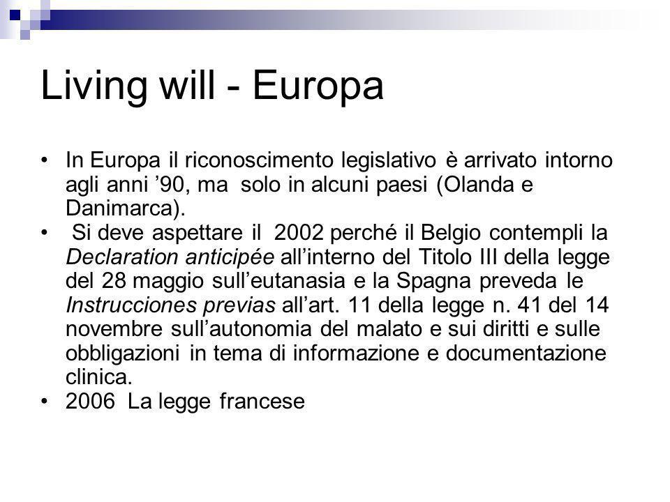Living will - Europa In Europa il riconoscimento legislativo è arrivato intorno agli anni '90, ma solo in alcuni paesi (Olanda e Danimarca).