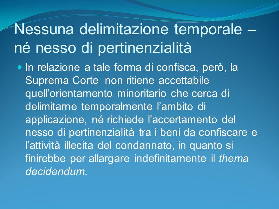 Nessuna delimitazione temporale – né nesso di pertinenzialità