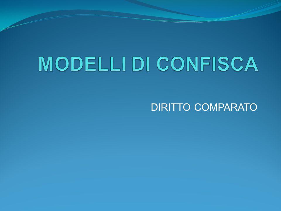 MODELLI DI CONFISCA DIRITTO COMPARATO