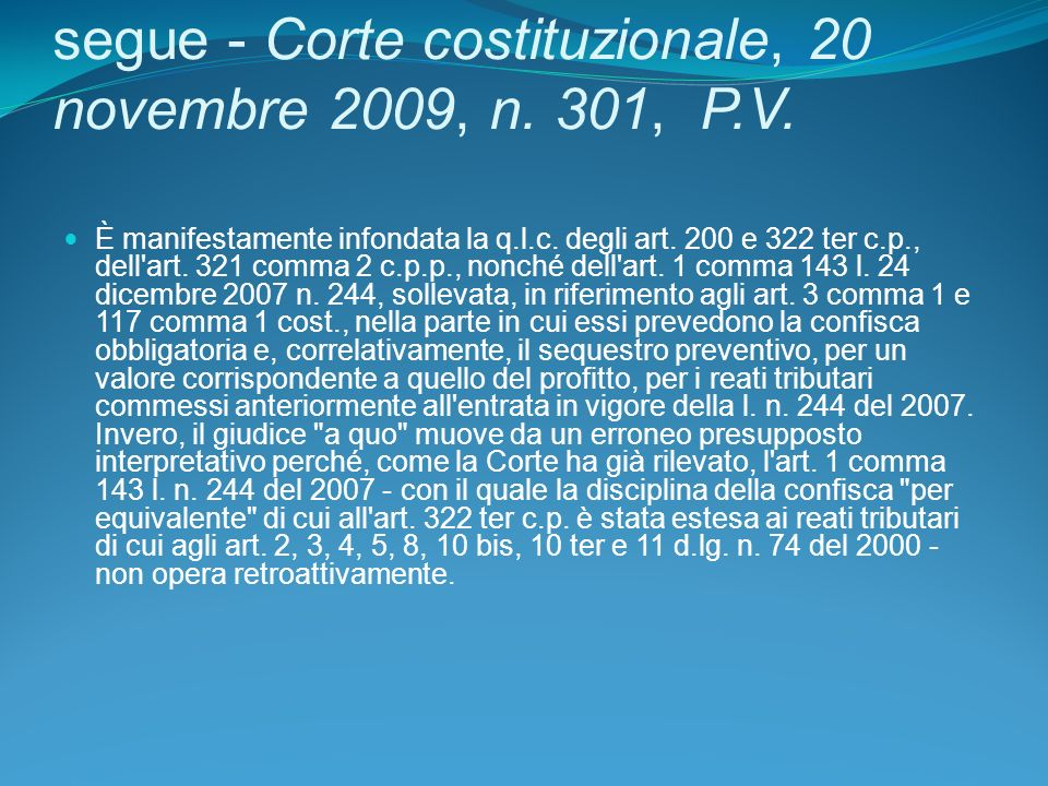 segue - Corte costituzionale, 20 novembre 2009, n. 301, P.V.