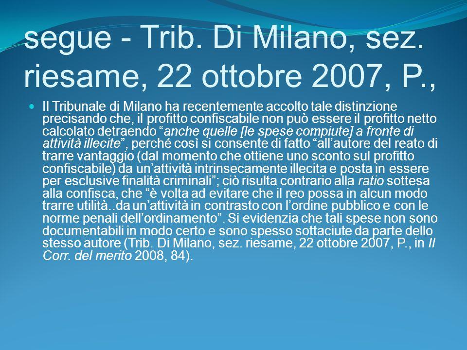 segue - Trib. Di Milano, sez. riesame, 22 ottobre 2007, P.,