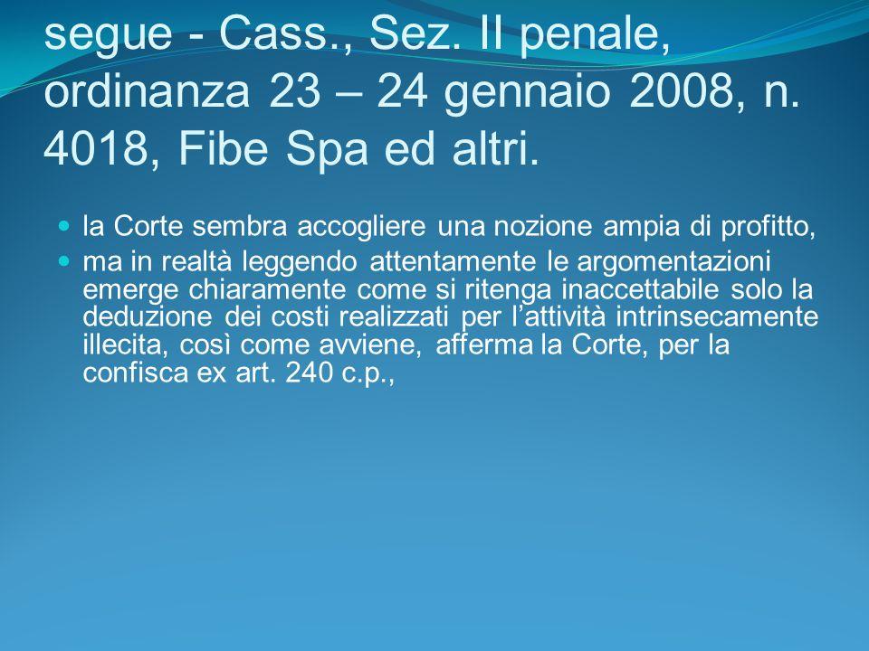 segue - Cass. , Sez. II penale, ordinanza 23 – 24 gennaio 2008, n