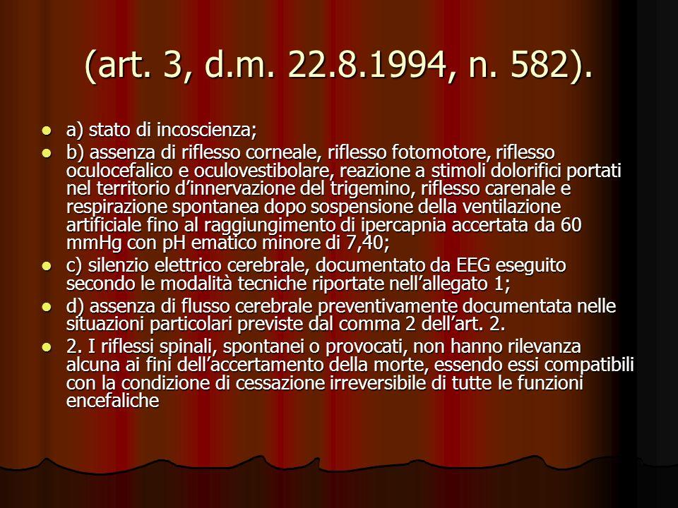 (art. 3, d.m. 22.8.1994, n. 582). a) stato di incoscienza;
