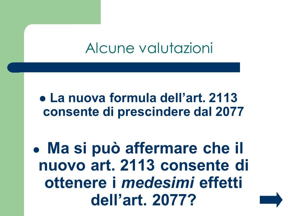 La nuova formula dell'art. 2113 consente di prescindere dal 2077