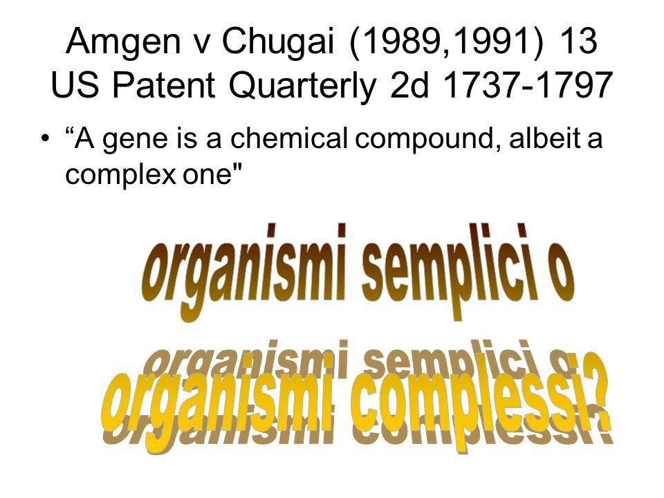 Amgen v Chugai (1989,1991) 13 US Patent Quarterly 2d 1737-1797