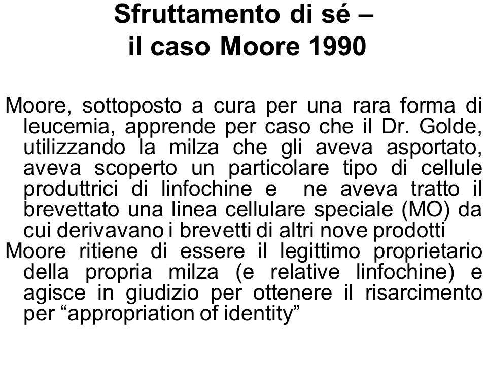 Sfruttamento di sé – il caso Moore 1990