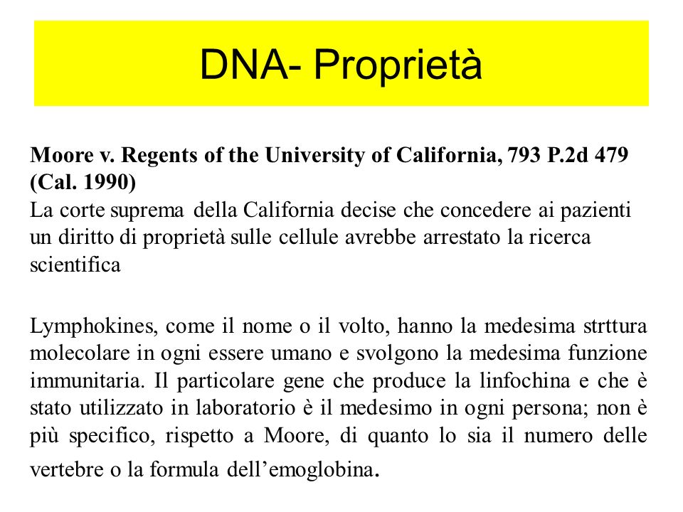 DNA- Proprietà Moore v. Regents of the University of California, 793 P.2d 479 (Cal. 1990)