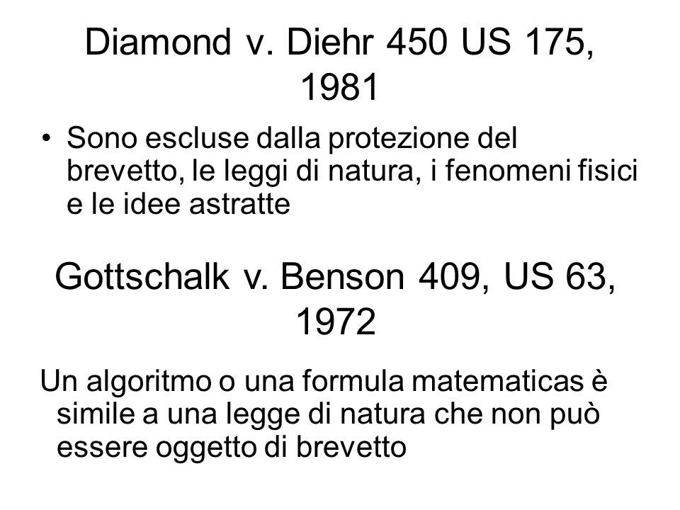 Diamond v. Diehr 450 US 175, 1981 Sono escluse dalla protezione del brevetto, le leggi di natura, i fenomeni fisici e le idee astratte.