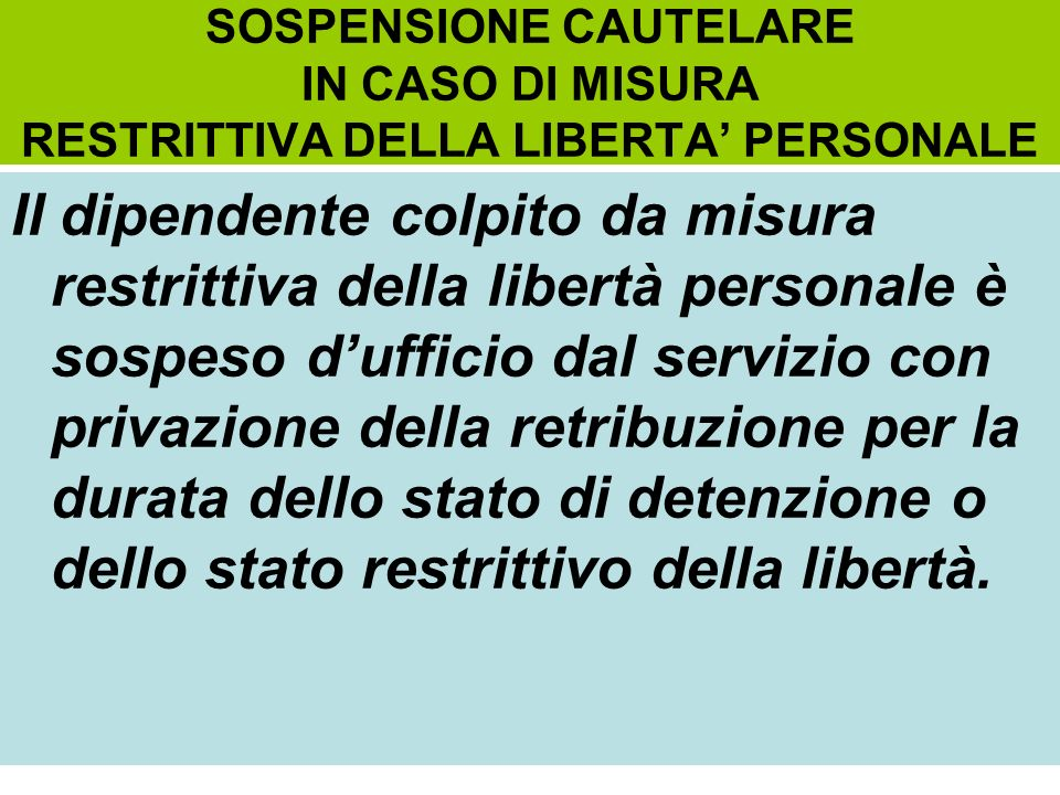 SOSPENSIONE CAUTELARE IN CASO DI MISURA RESTRITTIVA DELLA LIBERTA' PERSONALE