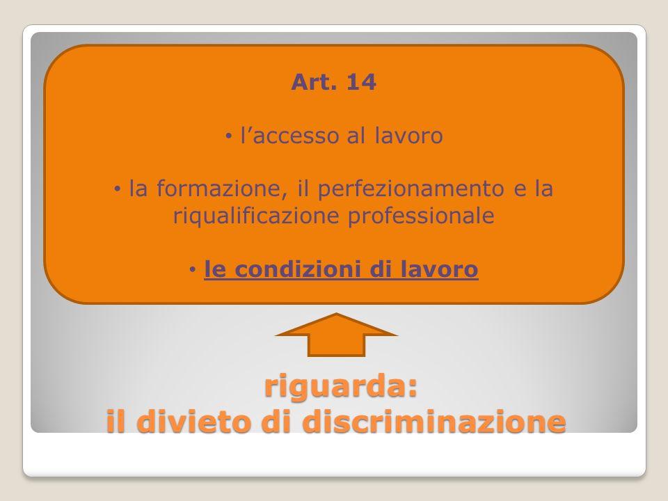 riguarda: il divieto di discriminazione