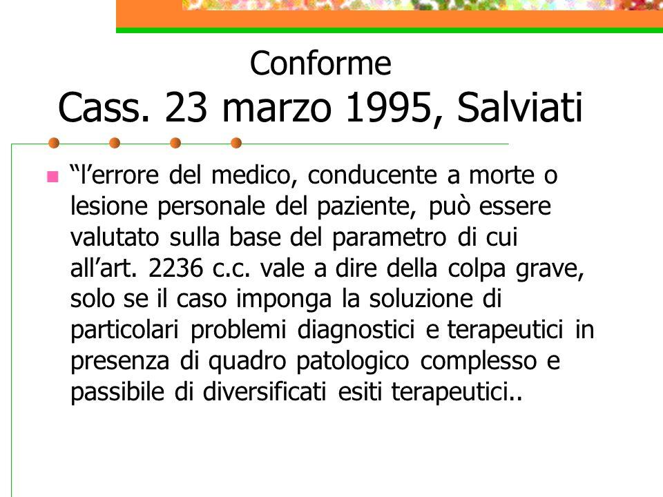 Conforme Cass. 23 marzo 1995, Salviati
