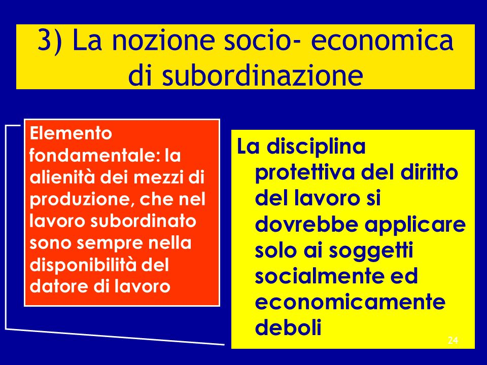 3) La nozione socio- economica di subordinazione