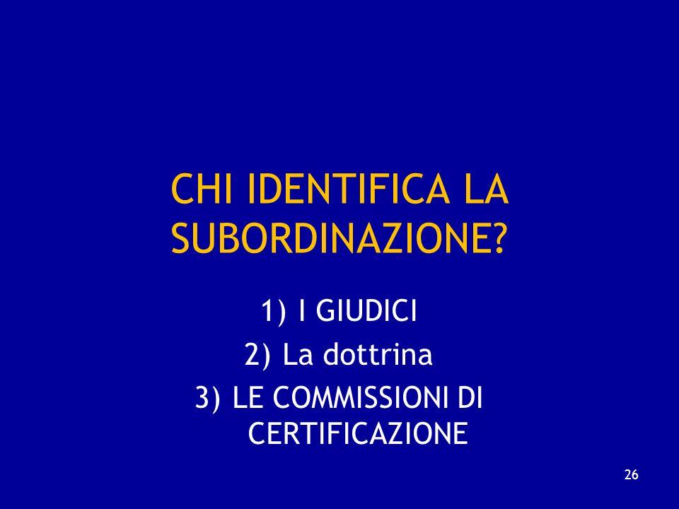 CHI IDENTIFICA LA SUBORDINAZIONE