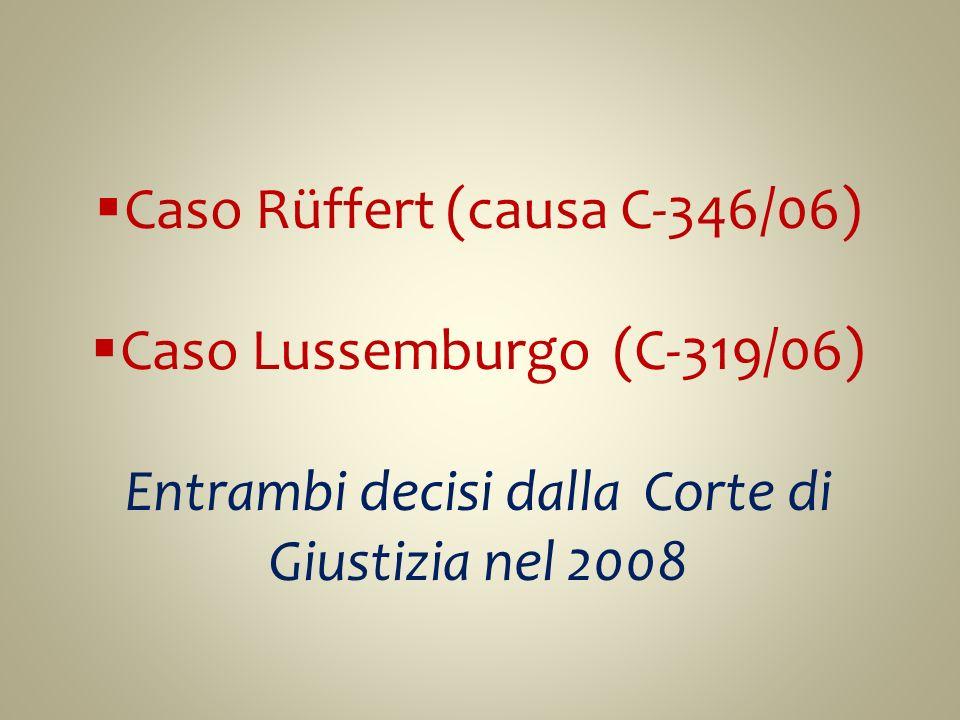 Caso Rüffert (causa C-346/06) Caso Lussemburgo (C-319/06)