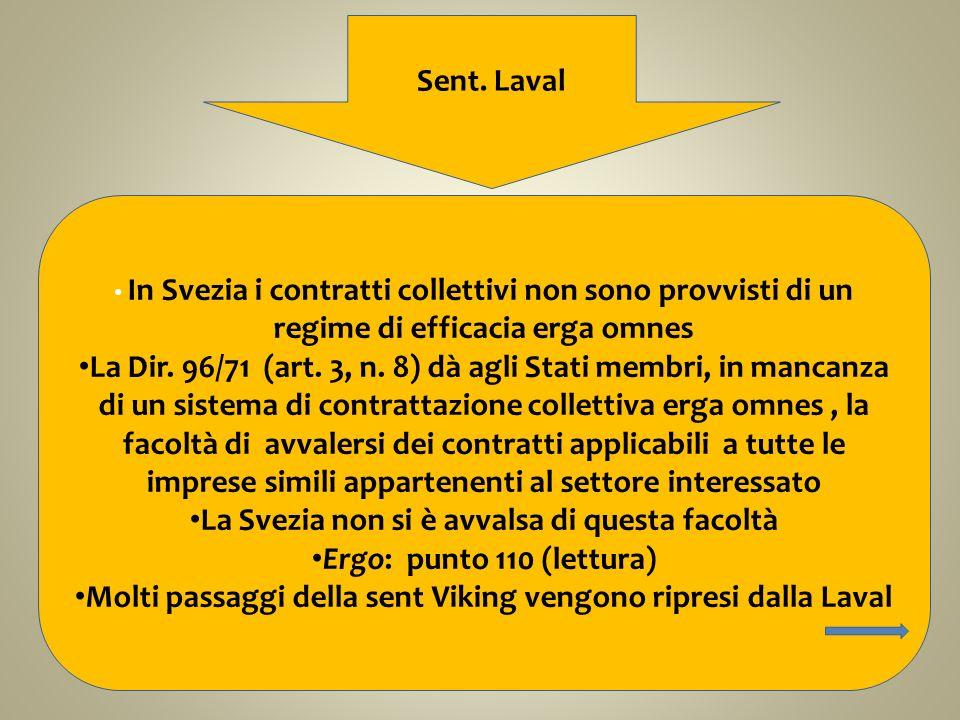 La Svezia non si è avvalsa di questa facoltà Ergo: punto 110 (lettura)