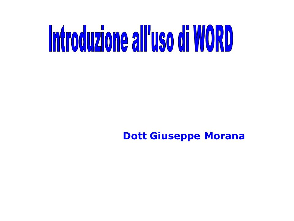Introduzione all uso di WORD