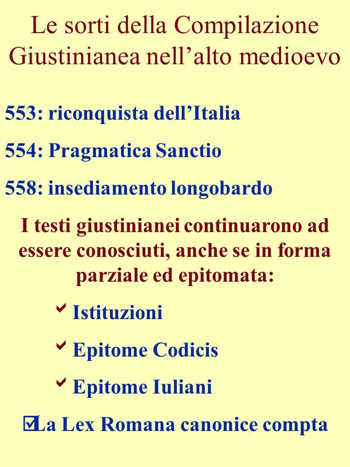 Le sorti della Compilazione Giustinianea nell'alto medioevo