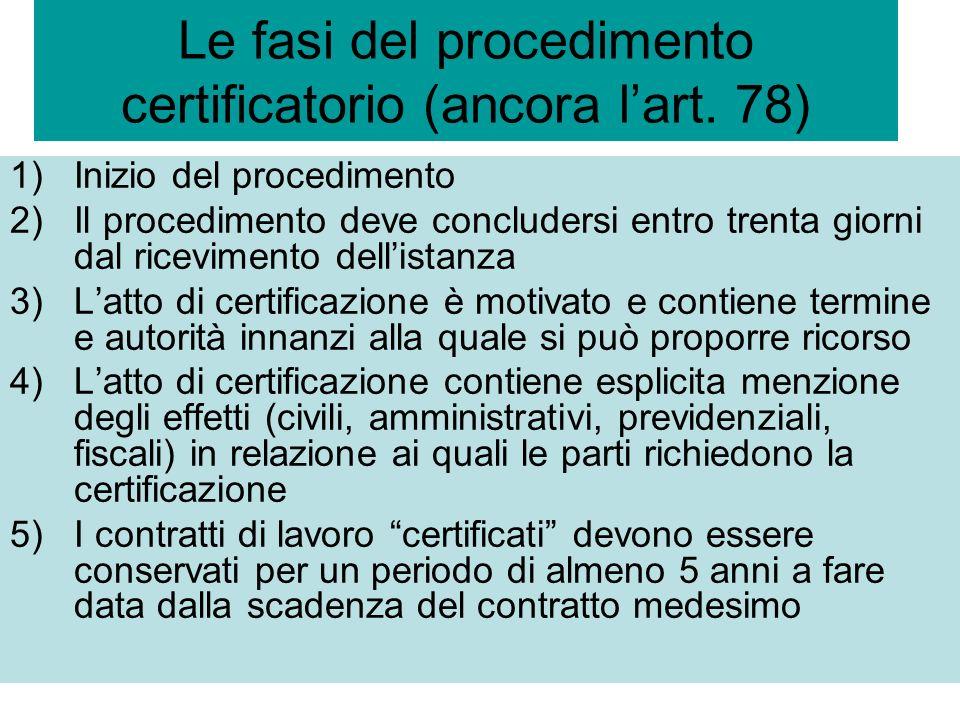 Le fasi del procedimento certificatorio (ancora l'art. 78)