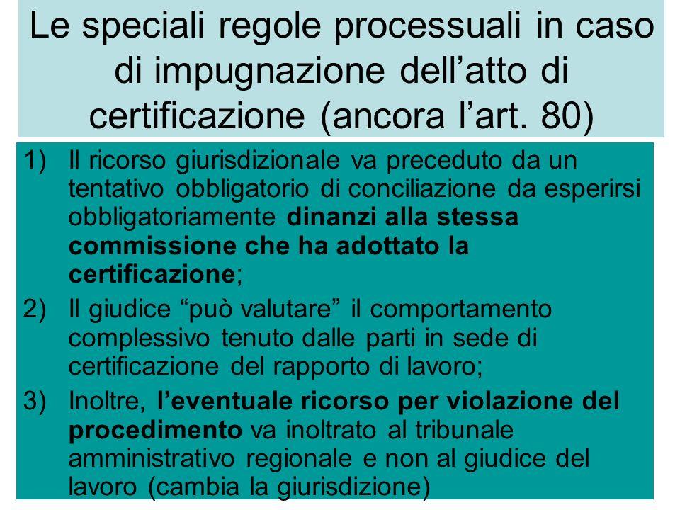 Le speciali regole processuali in caso di impugnazione dell'atto di certificazione (ancora l'art. 80)