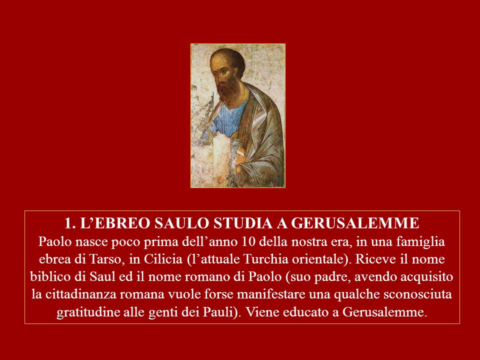 1. L'EBREO SAULO STUDIA A GERUSALEMME