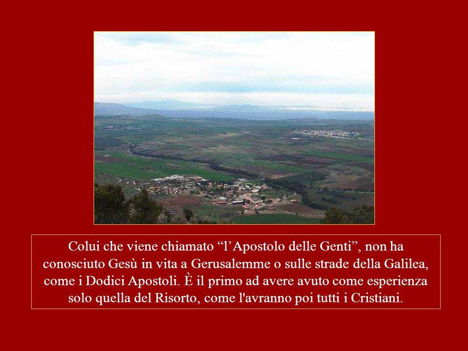 Colui che viene chiamato l'Apostolo delle Genti , non ha conosciuto Gesù in vita a Gerusalemme o sulle strade della Galilea, come i Dodici Apostoli.