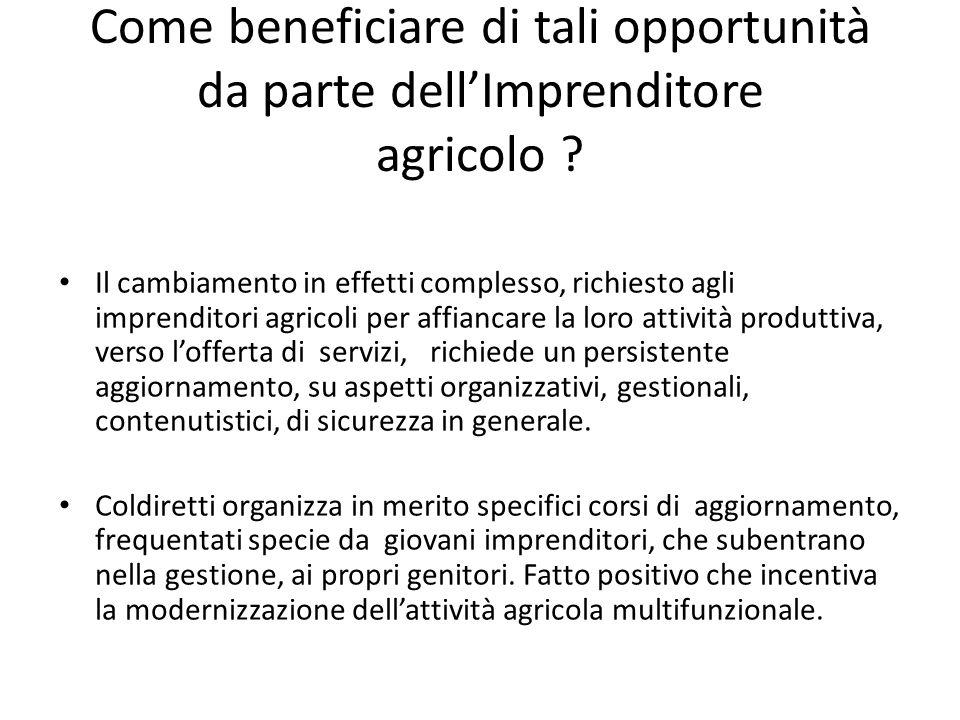 Come beneficiare di tali opportunità da parte dell'Imprenditore agricolo