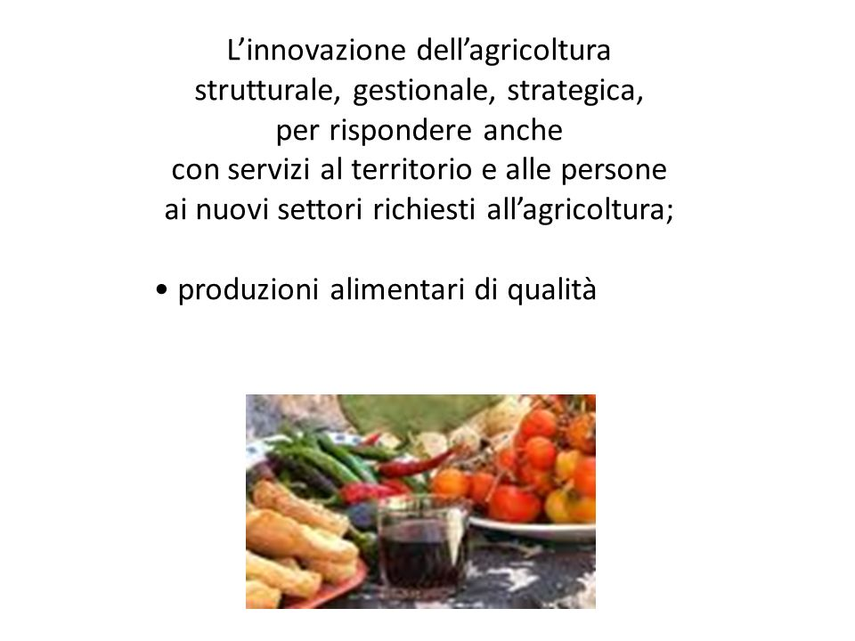 L'innovazione dell'agricoltura strutturale, gestionale, strategica,