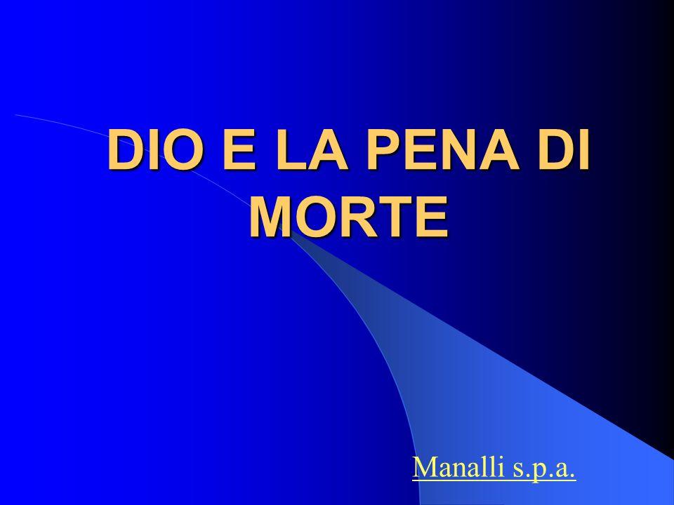 DIO E LA PENA DI MORTE Manalli s.p.a.